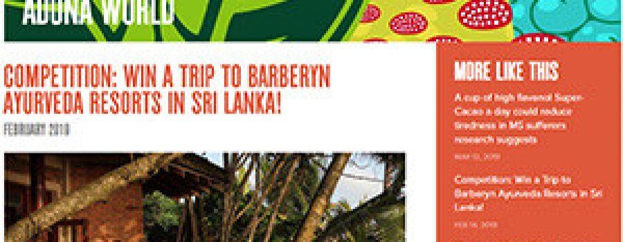 ADUNA: February 2019 Win a Trip to Barberyn Ayurveda Resorts in Sri Lanka