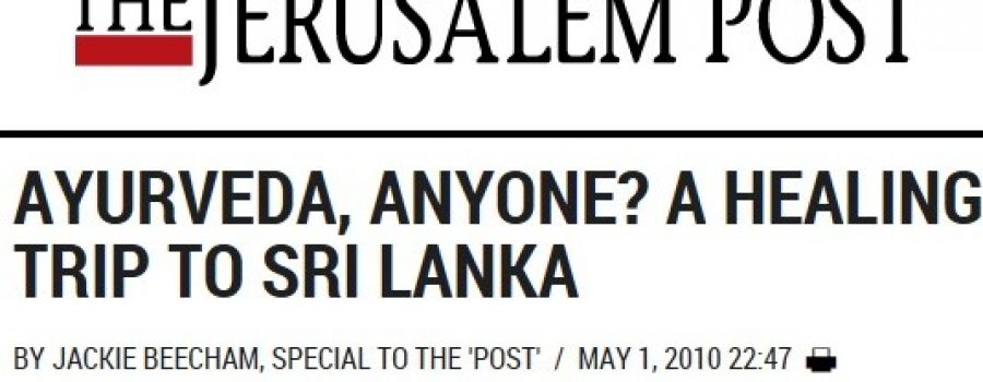 The Jerusalem Post : May 2010 Ayurveda Anyone? A healing Trip to Sri Lanka